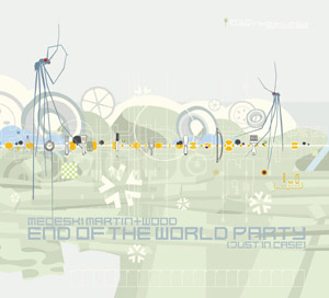 Medeski Martin & Wood - End of the World Party (Just in Case) (2004)